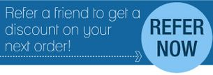 Refer a friend to get a discount on your next order! - REFER NOW